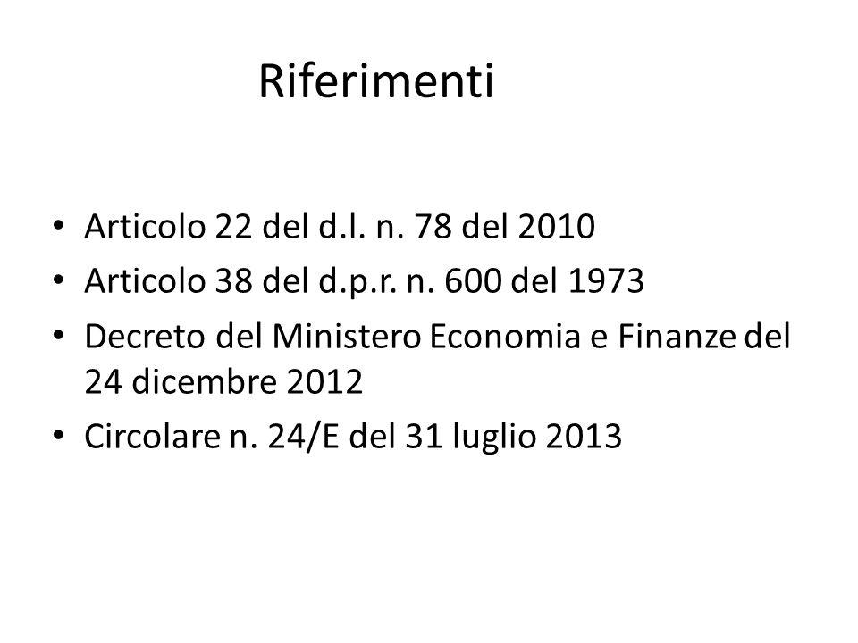 Riferimenti Articolo 22 del d.l. n. 78 del 2010 Articolo 38 del d.p.r.