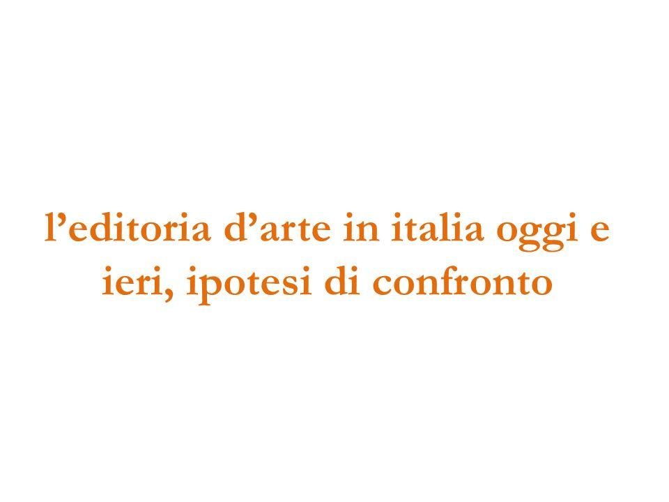 leditoria darte in italia oggi e ieri, ipotesi di confronto