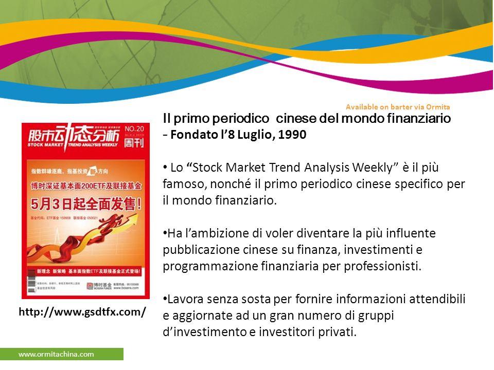 www.ormitachina.com Il primo periodico cinese del mondo finanziario - Fondato l8 Luglio, 1990 Lo Stock Market Trend Analysis Weekly è il più famoso, nonché il primo periodico cinese specifico per il mondo finanziario.