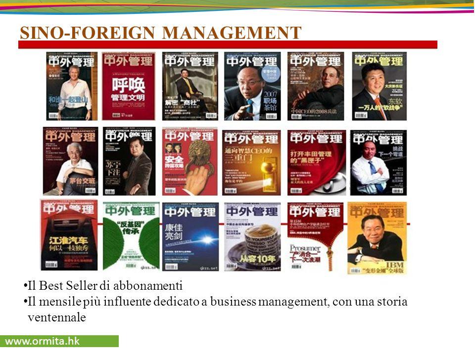 www.ormita.hk SINO-FOREIGN MANAGEMENT Il Best Seller di abbonamenti Il mensile più influente dedicato a business management, con una storia ventennale