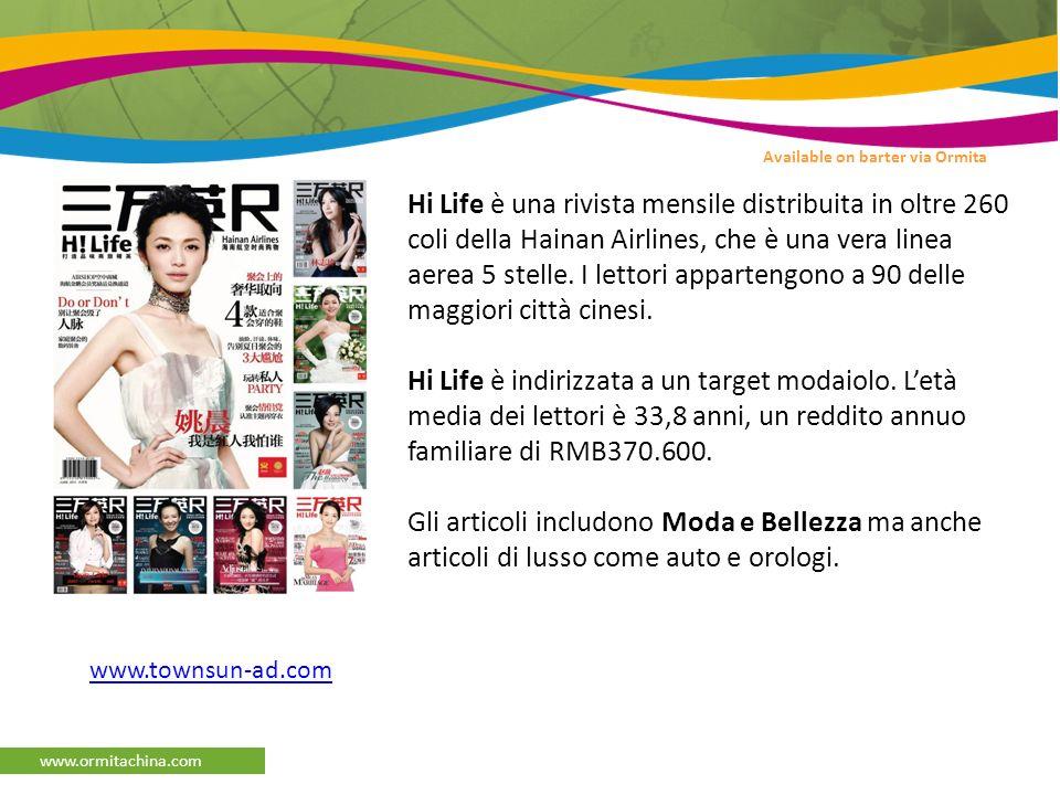 www.ormitachina.com Hi Life è una rivista mensile distribuita in oltre 260 coli della Hainan Airlines, che è una vera linea aerea 5 stelle.