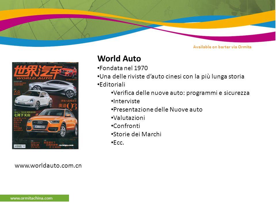 www.ormitachina.com Available on barter via Ormita World Auto Fondata nel 1970 Una delle riviste dauto cinesi con la più lunga storia Editoriali Verifica delle nuove auto: programmi e sicurezza Interviste Presentazione delle Nuove auto Valutazioni Confronti Storie dei Marchi Ecc.