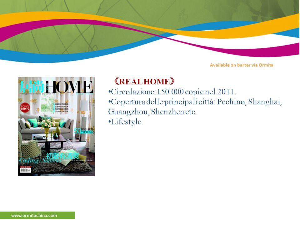 afaqs Reporter www.ormitachina.com REAL HOME Circolazione:150.000 copie nel 2011.
