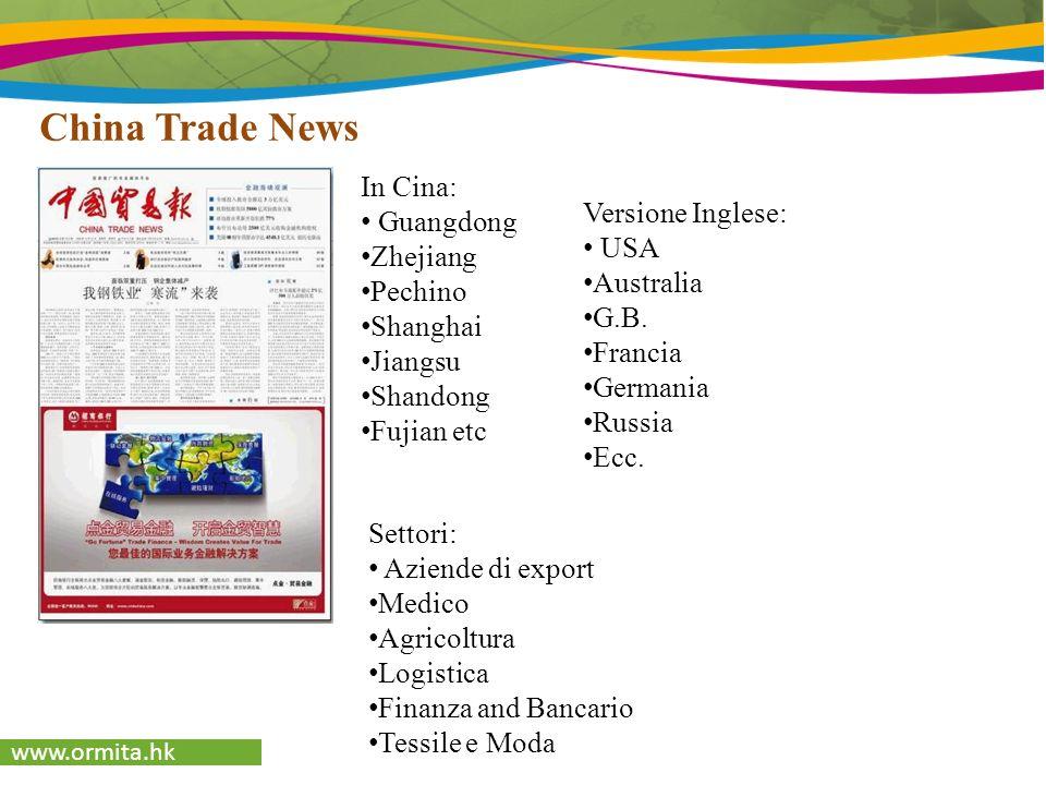 www.ormita.hk China Trade News In Cina: Guangdong Zhejiang Pechino Shanghai Jiangsu Shandong Fujian etc Versione Inglese: USA Australia G.B.