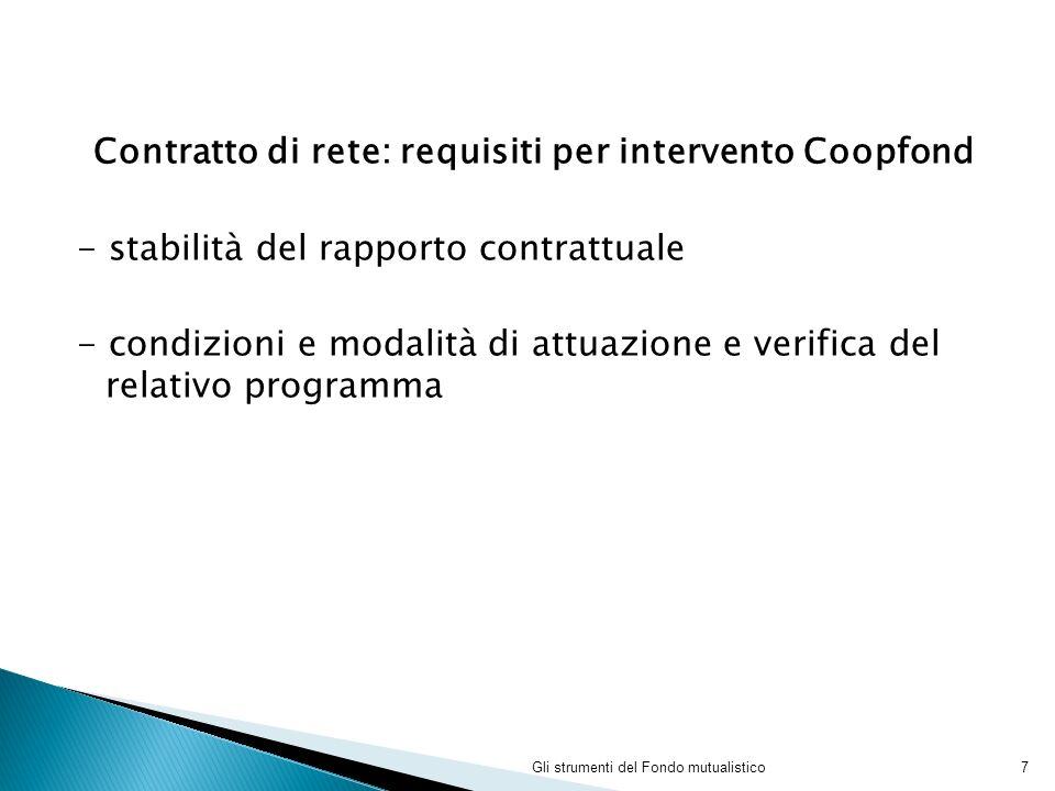 Contratto di rete: requisiti per intervento Coopfond - stabilità del rapporto contrattuale - condizioni e modalità di attuazione e verifica del relati