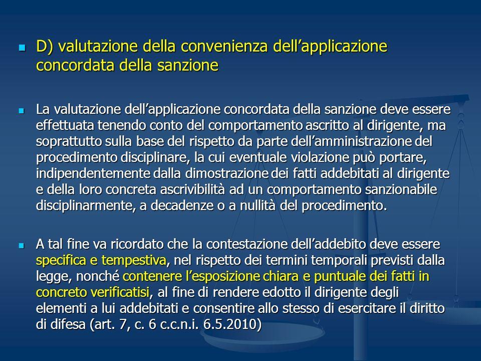 D) valutazione della convenienza dellapplicazione concordata della sanzione D) valutazione della convenienza dellapplicazione concordata della sanzion