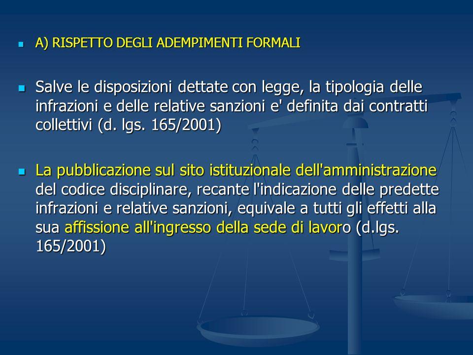 A) RISPETTO DEGLI ADEMPIMENTI FORMALI A) RISPETTO DEGLI ADEMPIMENTI FORMALI Salve le disposizioni dettate con legge, la tipologia delle infrazioni e d