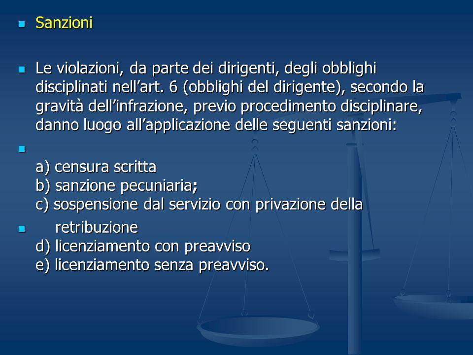 Sanzioni Sanzioni Le violazioni, da parte dei dirigenti, degli obblighi disciplinati nellart. 6 (obblighi del dirigente), secondo la gravità dellinfra
