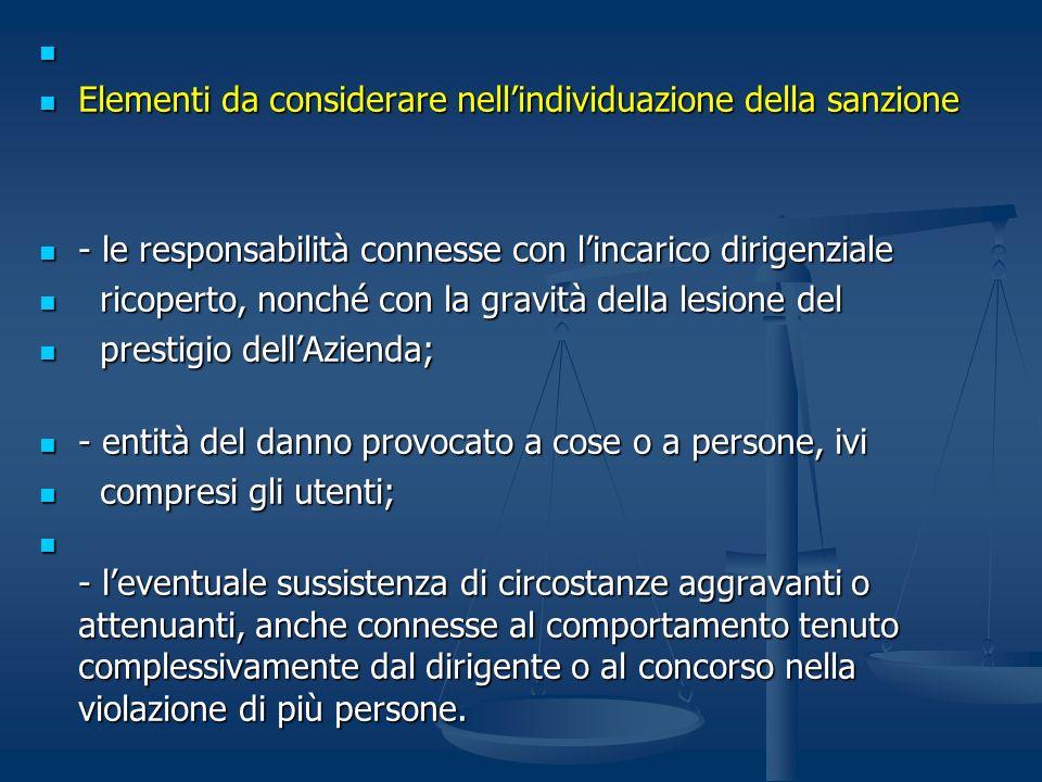 Elementi da considerare nellindividuazione della sanzione Elementi da considerare nellindividuazione della sanzione - le responsabilità connesse con l