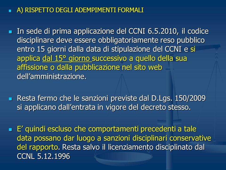 A) RISPETTO DEGLI ADEMPIMENTI FORMALI A) RISPETTO DEGLI ADEMPIMENTI FORMALI In sede di prima applicazione del CCNI 6.5.2010, il codice disciplinare de
