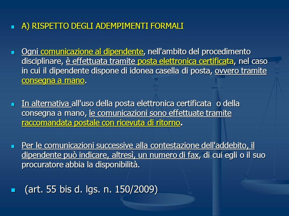 A) RISPETTO DEGLI ADEMPIMENTI FORMALI A) RISPETTO DEGLI ADEMPIMENTI FORMALI Ogni comunicazione al dipendente, nell'ambito del procedimento disciplinar