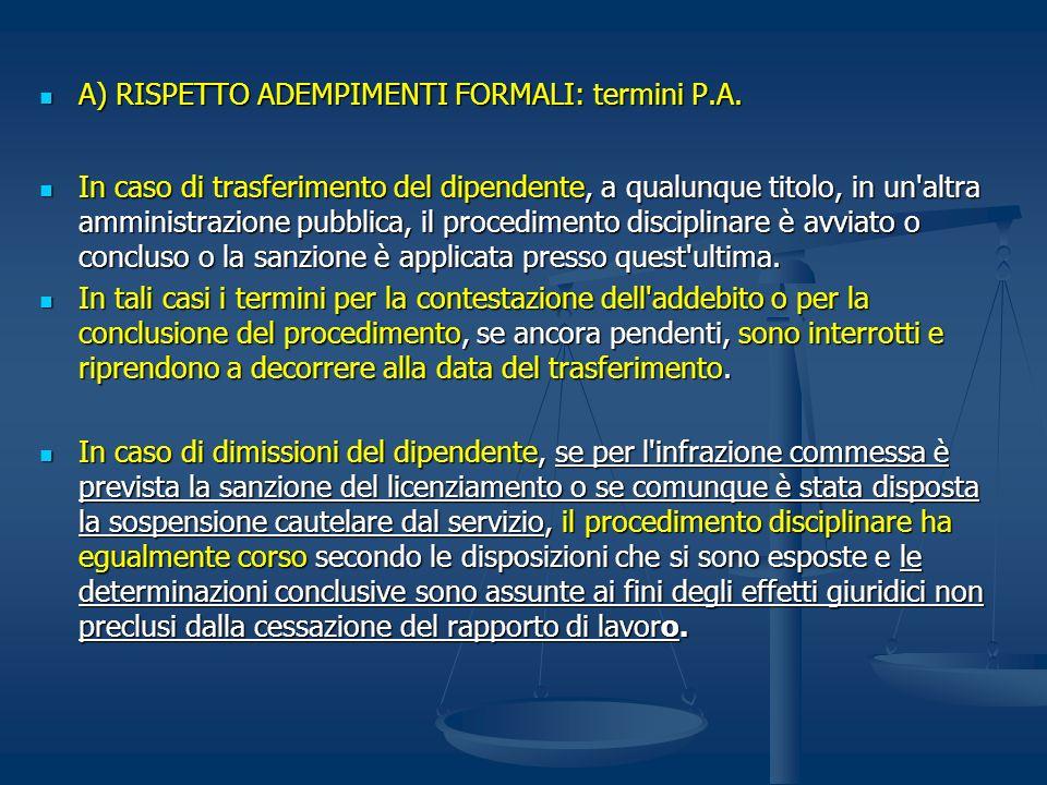 A) RISPETTO ADEMPIMENTI FORMALI: termini P.A. A) RISPETTO ADEMPIMENTI FORMALI: termini P.A. In caso di trasferimento del dipendente, a qualunque titol