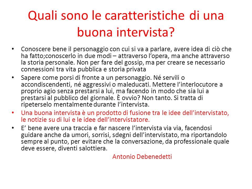 Esempi di interviste Intervista classica: Cappello + domande+risposte Intervista raccontata (Repubblica, Corriere della Sera).Fornire un ritratto/ fare una foto della persona intervistata (Amos Oz).