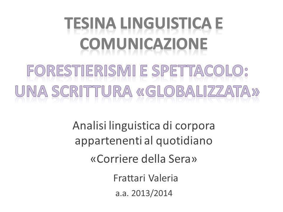 Analisi linguistica di corpora appartenenti al quotidiano «Corriere della Sera» a.a. 2013/2014 Frattari Valeria