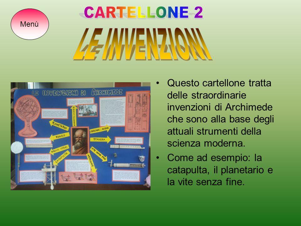 Questo cartellone tratta delle straordinarie invenzioni di Archimede che sono alla base degli attuali strumenti della scienza moderna.