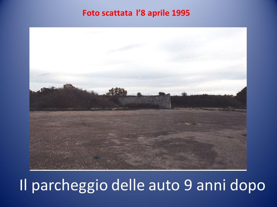 Foto scattata l8 aprile 1995 Il parcheggio delle auto 9 anni dopo