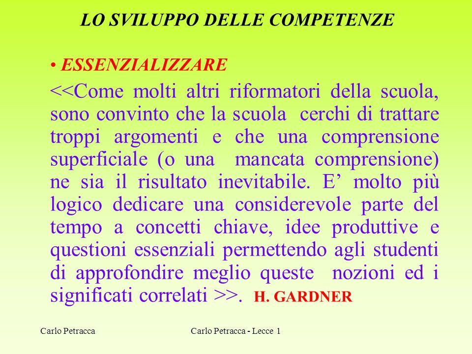 LO SVILUPPO DELLE COMPETENZE ESSENZIALIZZARE >. H. GARDNER Carlo Petracca - Lecce 1Carlo Petracca