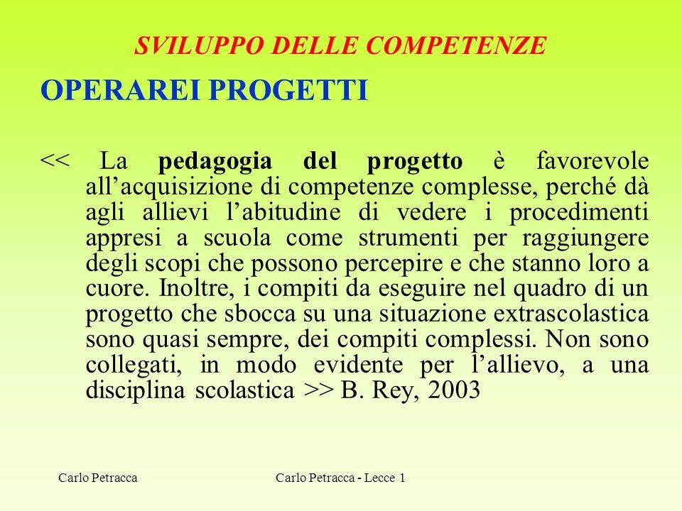 SVILUPPO DELLE COMPETENZE OPERAREI PROGETTI > B. Rey, 2003 Carlo Petracca - Lecce 1Carlo Petracca
