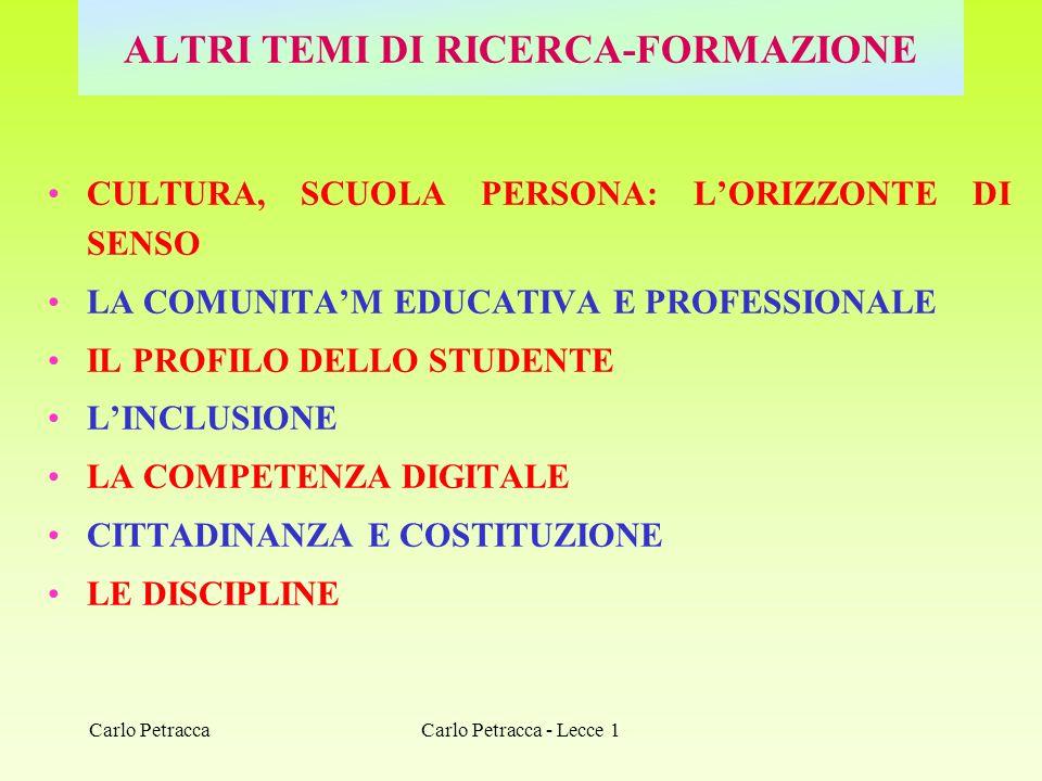 ALTRI TEMI DI RICERCA-FORMAZIONE CULTURA, SCUOLA PERSONA: LORIZZONTE DI SENSO LA COMUNITAM EDUCATIVA E PROFESSIONALE IL PROFILO DELLO STUDENTE LINCLUS