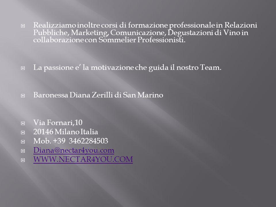 Realizziamo inoltre corsi di formazione professionale in Relazioni Pubbliche, Marketing, Comunicazione, Degustazioni di Vino in collaborazione con Som