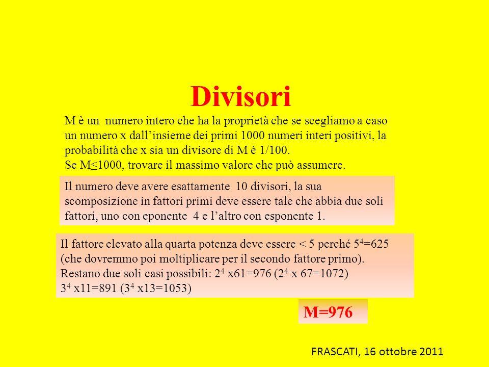 Divisori M è un numero intero che ha la proprietà che se scegliamo a caso un numero x dallinsieme dei primi 1000 numeri interi positivi, la probabilit