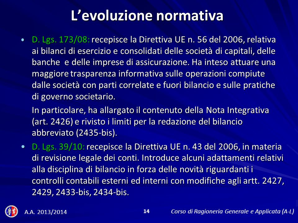 D.Lgs. 173/08: recepisce la Direttiva UE n.