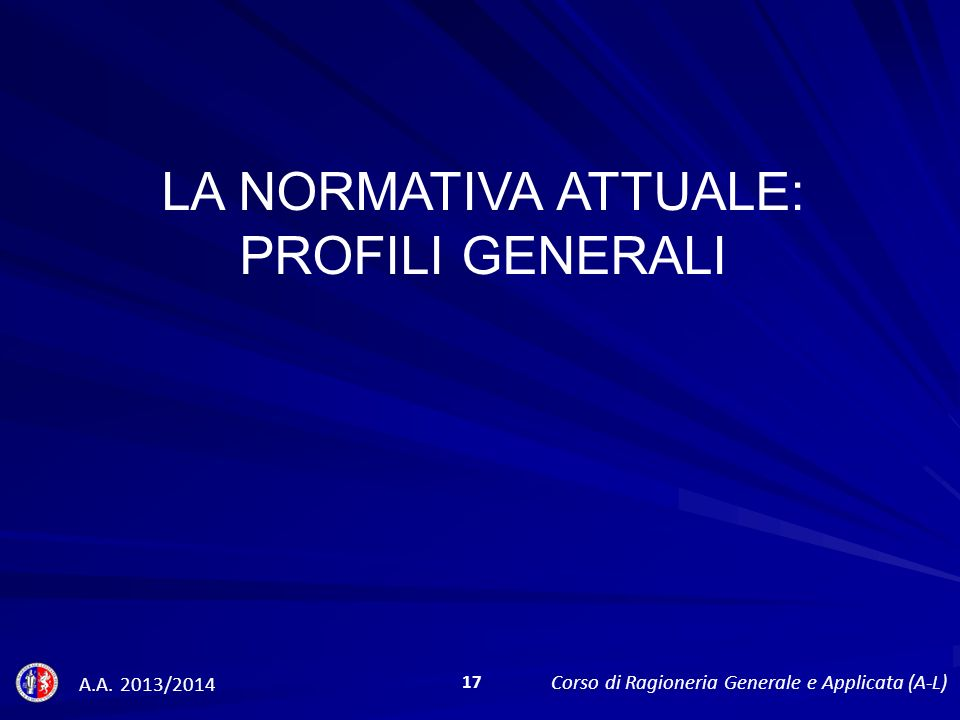 LA NORMATIVA ATTUALE: PROFILI GENERALI A.A.