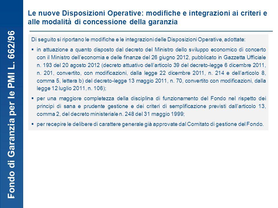 Fondo di Garanzia per le PMI L. 662/96 17 Le nuove Disposizioni Operative: modifiche e integrazioni ai criteri e alle modalità di concessione della ga