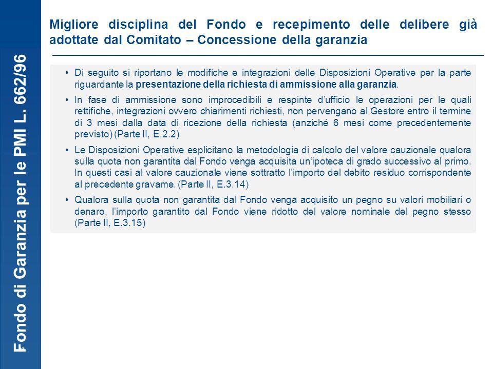 Fondo di Garanzia per le PMI L. 662/96 23 Migliore disciplina del Fondo e recepimento delle delibere già adottate dal Comitato – Concessione della gar