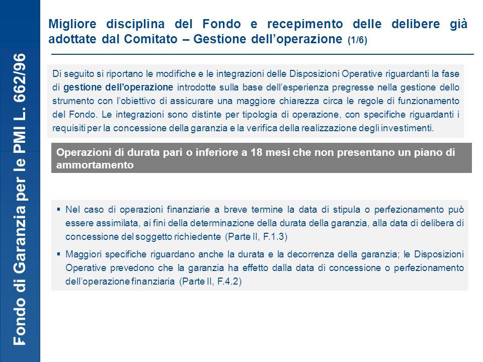 Fondo di Garanzia per le PMI L. 662/96 24 Migliore disciplina del Fondo e recepimento delle delibere già adottate dal Comitato – Gestione delloperazio