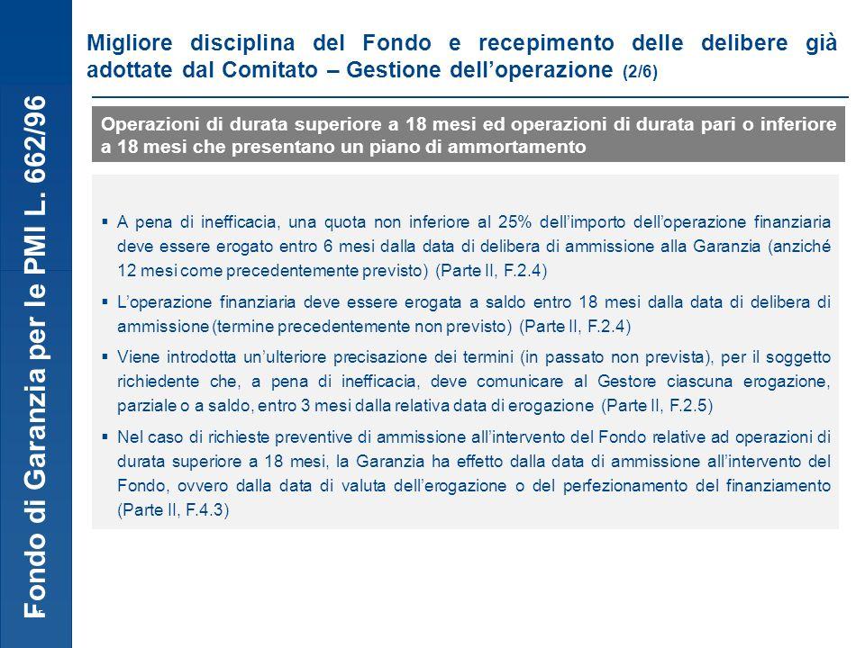 Fondo di Garanzia per le PMI L. 662/96 25 Migliore disciplina del Fondo e recepimento delle delibere già adottate dal Comitato – Gestione delloperazio
