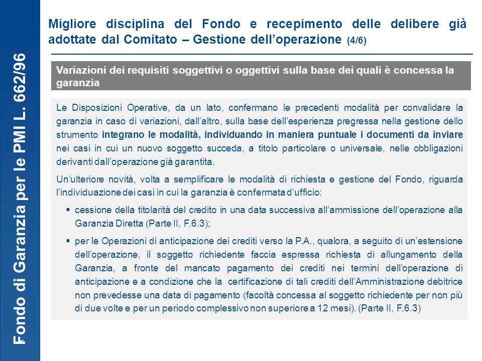 Fondo di Garanzia per le PMI L. 662/96 26 Migliore disciplina del Fondo e recepimento delle delibere già adottate dal Comitato – Gestione delloperazio