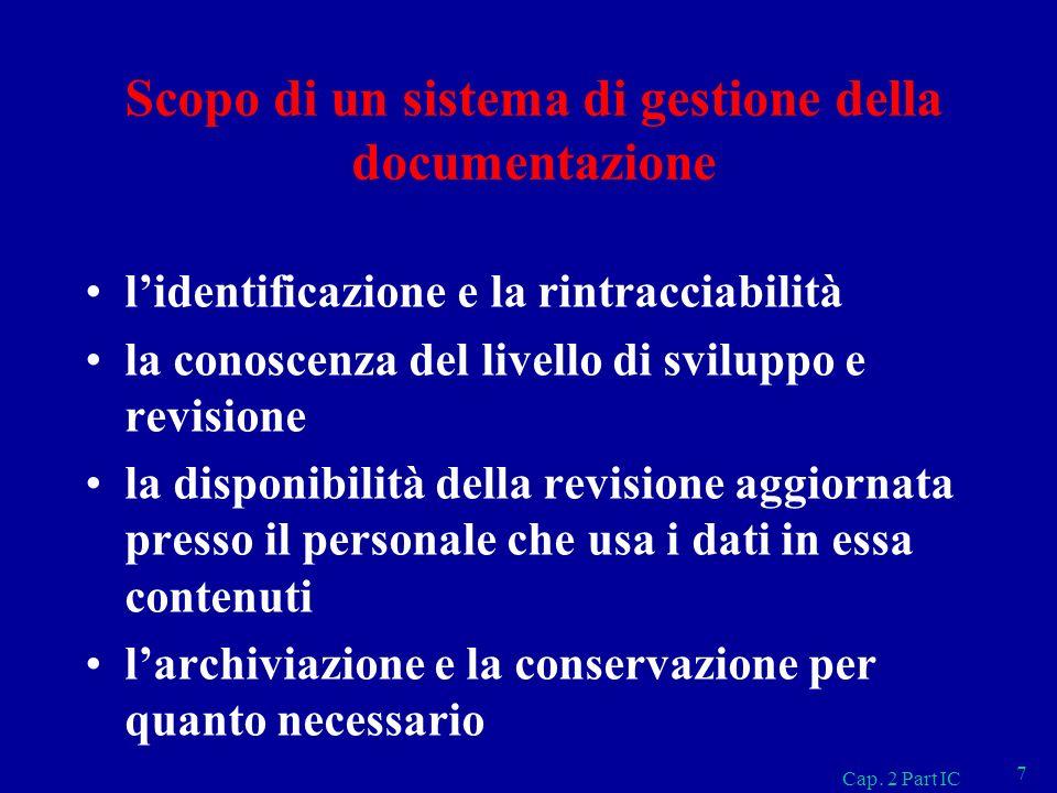 Scopo di un sistema di gestione della documentazione lidentificazione e la rintracciabilità la conoscenza del livello di sviluppo e revisione la dispo