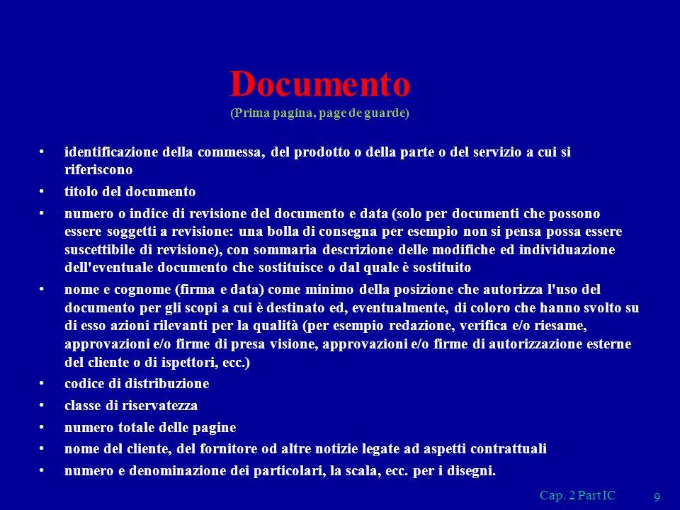 Documento (Prima pagina, page de guarde) identificazione della commessa, del prodotto o della parte o del servizio a cui si riferiscono titolo del doc
