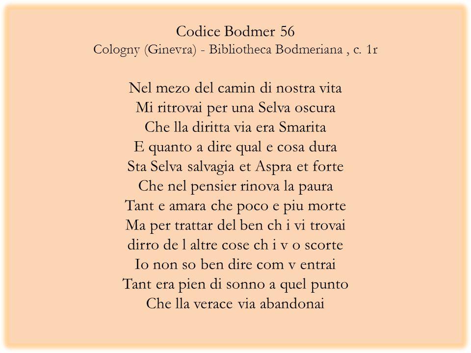 Codice Bodmer 56 Cologny (Ginevra) - Bibliotheca Bodmeriana, c. 1r Nel mezo del camin di nostra vita Mi ritrovai per una Selva oscura Che lla diritta