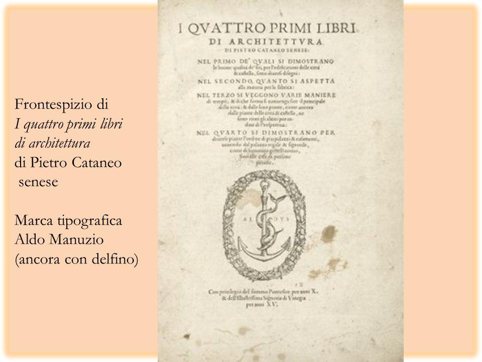 Frontespizio di I quattro primi libri di architettura di Pietro Cataneo senese Marca tipografica Aldo Manuzio (ancora con delfino)