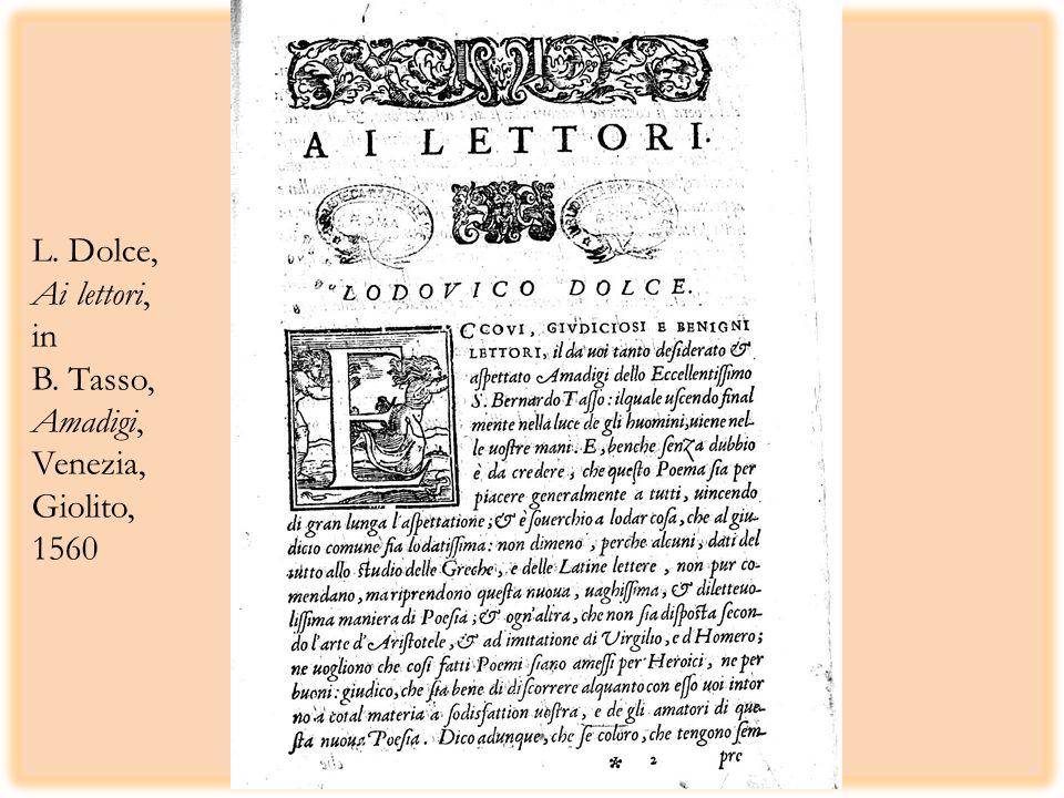 L. Dolce, Ai lettori, in B. Tasso, Amadigi, Venezia, Giolito, 1560