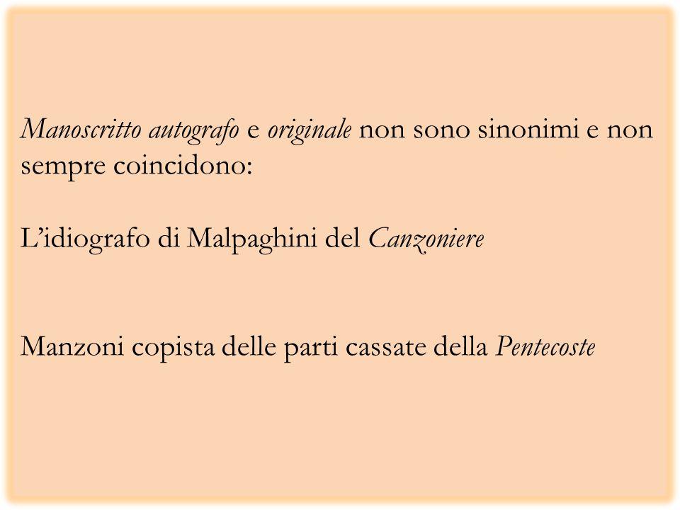 Manoscritto autografo e originale non sono sinonimi e non sempre coincidono: Lidiografo di Malpaghini del Canzoniere Manzoni copista delle parti cassate della Pentecoste