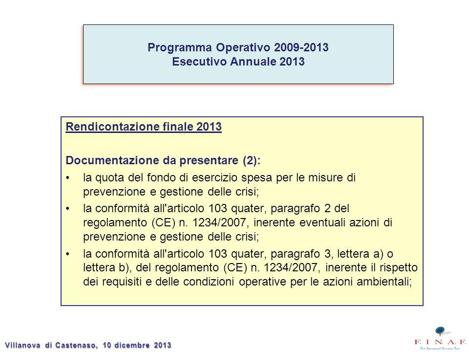 Rendicontazione finale 2013 Documentazione da presentare (2): la quota del fondo di esercizio spesa per le misure di prevenzione e gestione delle crisi; la conformità all articolo 103 quater, paragrafo 2 del regolamento (CE) n.