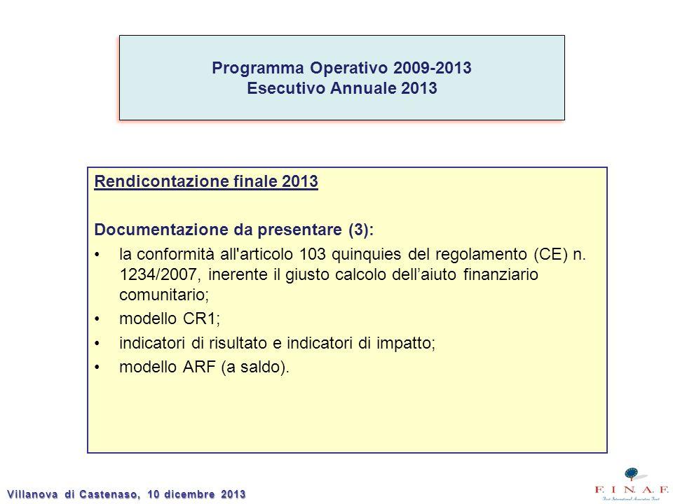 Rendicontazione finale 2013 Documentazione da presentare (3): la conformità all articolo 103 quinquies del regolamento (CE) n.