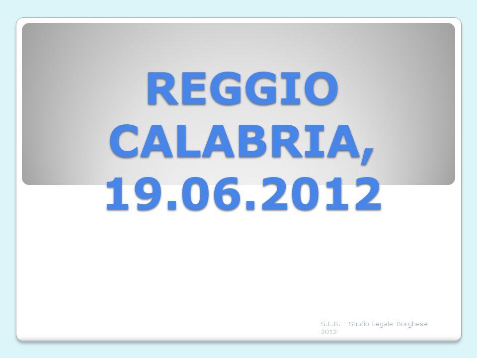 REGGIO CALABRIA, 19.06.2012 S.L.B. - Studio Legale Borghese 2012