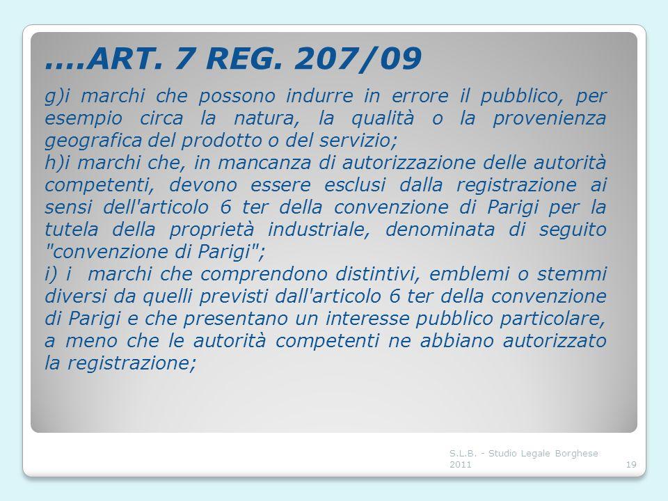 ….ART. 7 REG. 207/09 g)i marchi che possono indurre in errore il pubblico, per esempio circa la natura, la qualità o la provenienza geografica del pro
