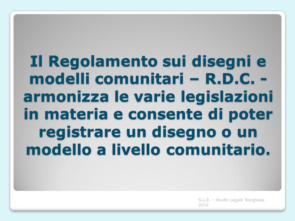 Il Regolamento sui disegni e modelli comunitari – R.D.C. - armonizza le varie legislazioni in materia e consente di poter registrare un disegno o un m