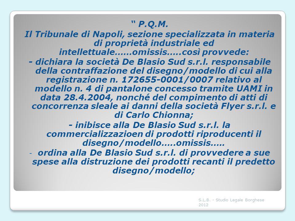 P.Q.M. Il Tribunale di Napoli, sezione specializzata in materia di proprietà industriale ed intellettuale……omissis…..così provvede: - dichiara la soci