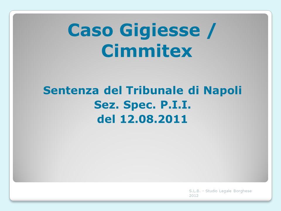 Caso Gigiesse / Cimmitex Sentenza del Tribunale di Napoli Sez. Spec. P.I.I. del 12.08.2011 S.L.B. - Studio Legale Borghese 2012