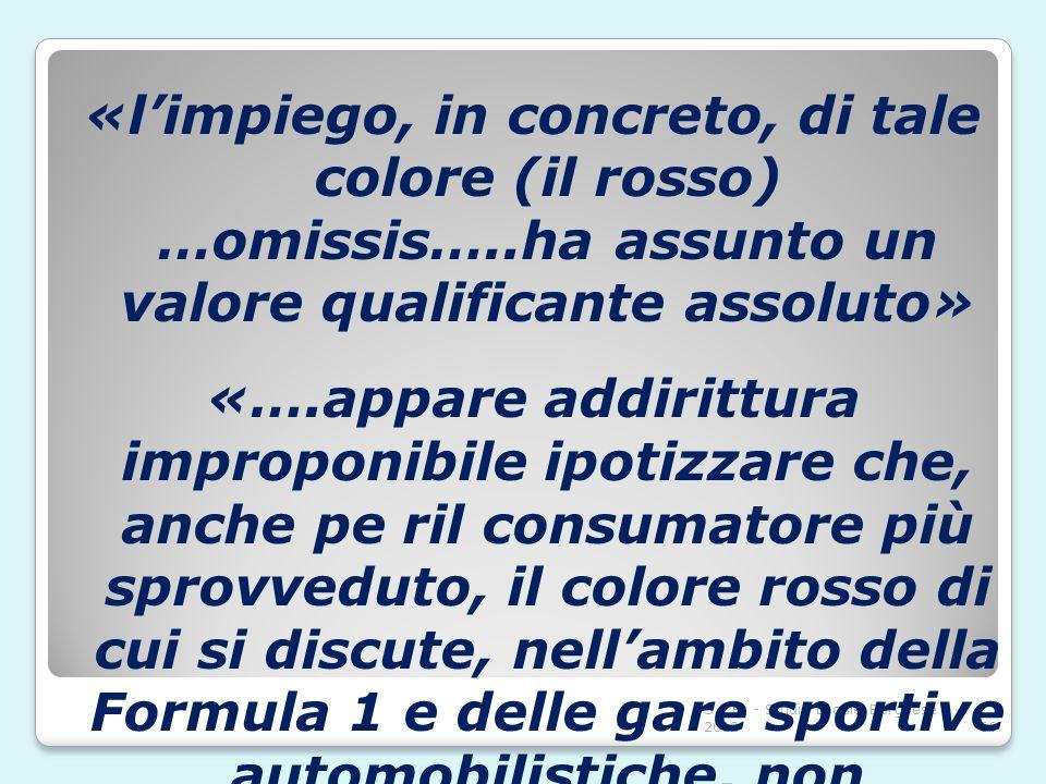 S.L.B. - Studio Legale Borghese 201266 «limpiego, in concreto, di tale colore (il rosso) …omissis…..ha assunto un valore qualificante assoluto» «….app