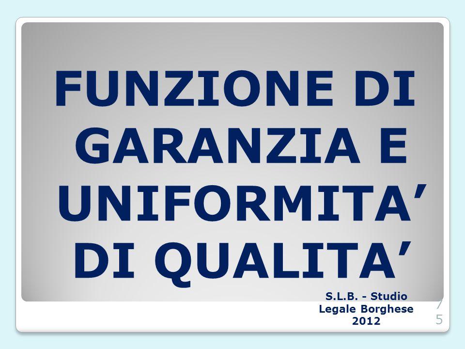 FUNZIONE DI GARANZIA E UNIFORMITA DI QUALITA S.L.B. - Studio Legale Borghese 201275