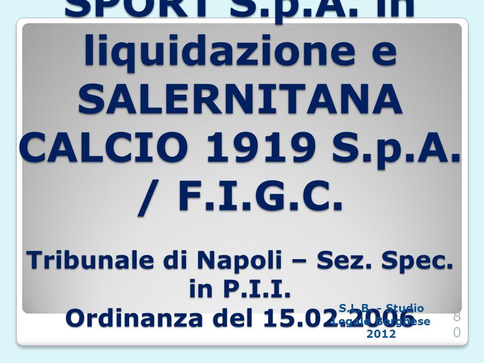CASO SALERNITANA SPORT S.p.A. in liquidazione e SALERNITANA CALCIO 1919 S.p.A. / F.I.G.C. Tribunale di Napoli – Sez. Spec. in P.I.I. Ordinanza del 15.