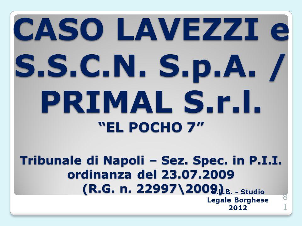 CASO LAVEZZI e S.S.C.N. S.p.A. / PRIMAL S.r.l. EL POCHO 7 Tribunale di Napoli – Sez. Spec. in P.I.I. ordinanza del 23.07.2009 (R.G. n. 22997\2009) S.L