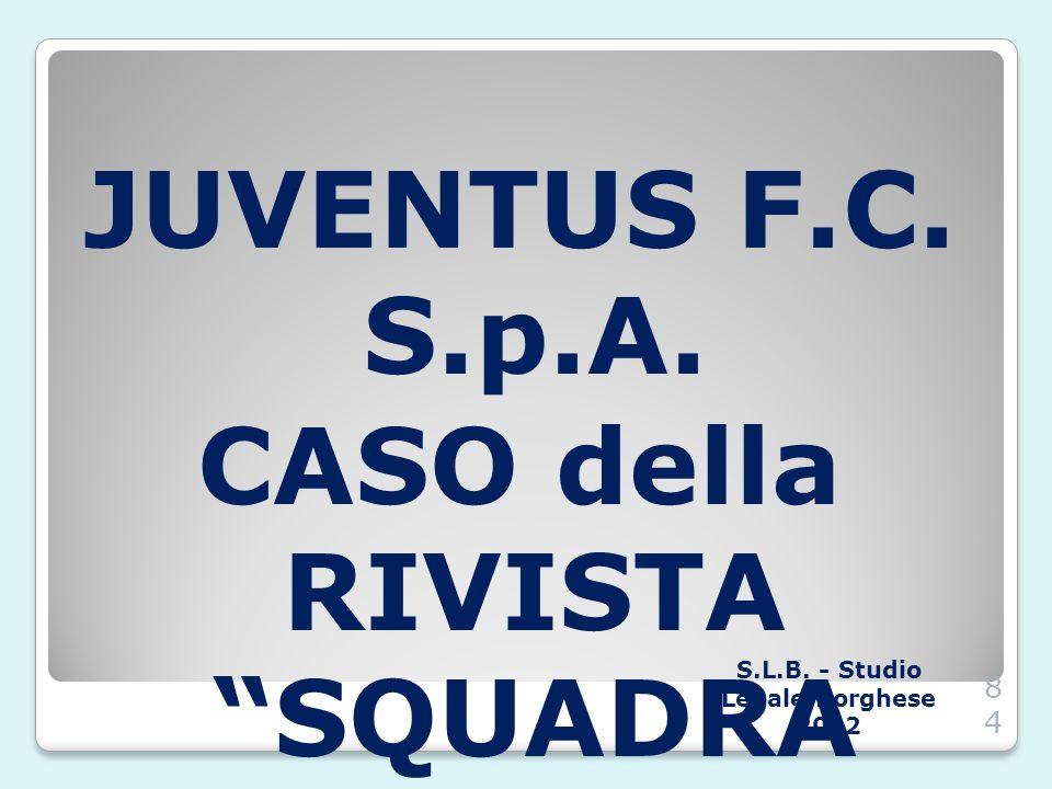 JUVENTUS F.C. S.p.A. CASO della RIVISTA SQUADRA MIA JUVE S.L.B. - Studio Legale Borghese 201284
